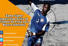 Zane Coker jogará Liga Suíça de Futebol de Praia pelo Bienne Hatchets