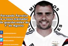 Fernando Ferreira é o novo treinador de guarda-redes do 1º de Agosto