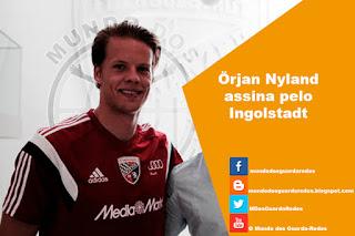Örjan Nyland assina pelo Ingolstadt