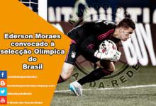 Ederson Moraes e Jean Paulo Fernandes convocados à selecção olímpica do Brasil