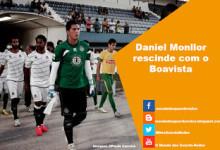 Daniel Monllor rescinde com o Boavista