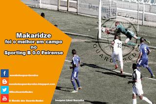 Giorgi Makaridze foi o melhor em campo no Sporting B 0-0 Feirense