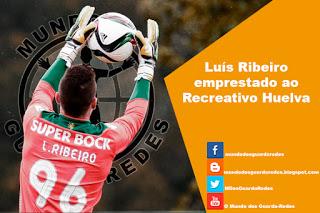 Luís Ribeiro emprestado ao Recreativo de Huelva