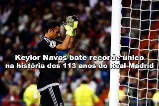 Keylor Navas bate recorde histórico em 113 anos de Real Madrid