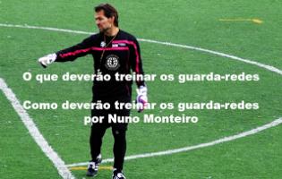 O que deverão treinar os guarda-redes v. Como deverão treinar os guarda-redes por Nuno Monteiro