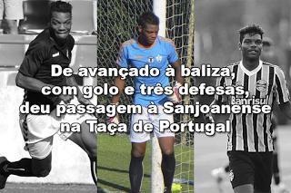 Ronan David: de avançado à baliza, com golo e três defesas, deu passagem à Sanjoanense na Taça