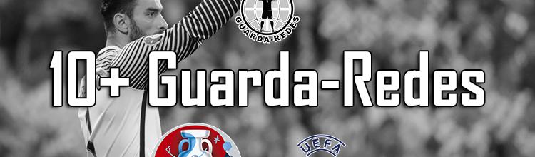 10+ Guarda-Redes do Euro 2016